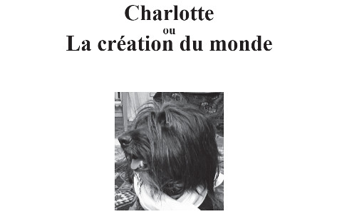 Charles Walker : Charlotte ou la création du monde