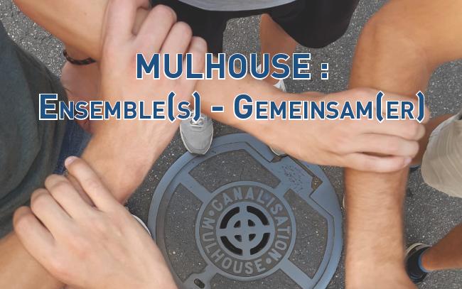 Mulhouse : Ensemble(s) - Gemeinsam(er)