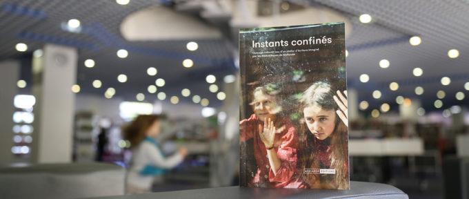 Edition : des « Instants confinés » pour l'Histoire