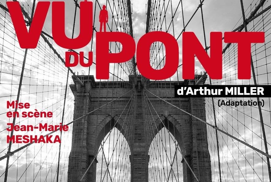 VU DU PONT d'Arthur MILLER ( adaptation )
